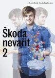 Škoda nevařit 2 - Kuchařka plná akce - Martin Škoda