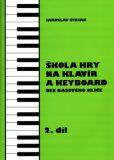 Škola hry na klavír a keyboard 2.díl - Jaroslav Stojan
