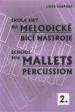 Škola hry na melodické bicí nástroje / School for Mallets Percussion 2 - Libor Kubánek