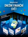 Školní atlas Dnešní finanční svět + DVD - Pro základní školy a víceletá gymnázia se schvalovací doložkou MŠMT - TERRA