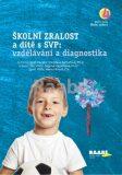 Školní zralost a dítě s SVP: vzdělávání a diagnostika - Marie Vítková, ...