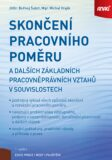 Skončení pracovního poměru a dalších základních pracovněprávních vztahů v souvislostech - Bořivoj Šubrt, ...