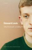 Skoncovat s Eddym B. - Édouard Louis