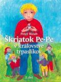 Škriatok Pe-Pe v kráľovstve trpaslíkov - Peter Bizub, ...