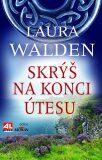 Skrýš na konci útesu - Laura Walden