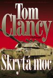 Skrytá moc - Tom Clancy, Mark Greaney