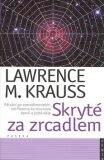 Skryté za zrcadlem - Lawrence M. Krauss