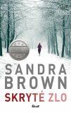 Skryté zlo - Sandra Brown