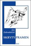 Skrytý pramen - Jan Zahradníček