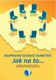 Skupinová edukace diabetiků. Jak na to… - Alexandra Jirkovská