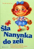 Šla Nanynka do zelí - Ladislava Pechová
