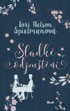Sladké odpuštění - Lori Nelson Spielmanová