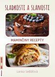 Sladkosti a slanosti – Maminčiny recepty - Sedlářová Lenka