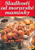 Sladkosti od moravské maminky - Martin Pavel
