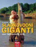 Sladkovodní giganti - Lov trojfejních ryb - Florian Läufer