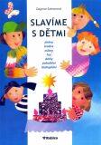 Slavíme s dětmi - Dagmar Šottnerová