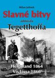 Slavné bitvy admirála Tegetthoffa - Milan Jelínek