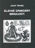 Slavné grimoáry minulosti - Josef Veselý