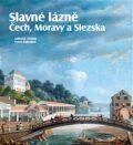Slavné lázně Čech, Moravy a Slezska - Pavel Zatloukal, ...