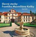 Slavné stavby Františka Maximiliána Kaňky - Pavel Vlček