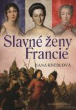 Slavné ženy Francie - Hana Kneblová