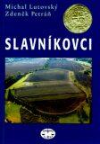Slavníkovci (brož.) - Michal Lutovský, ...