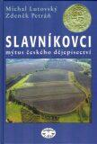 Slavníkovci - mýtus českého dějepisectví - Michal Lutovský, ...