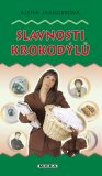 Slavnosti krokodýlů - Alena Jakoubková