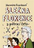Slečna Florence a pátrací četa - Hermína Franková, ...