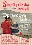 Slepičí polévka pro duši - Opravdová láska - Jack Canfield,  Amy Newmark, ...
