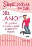 """Slepičí polévka pro duši - Síla """"ANO!"""" - Amy Newmark"""