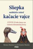 Sliepka nedokáže zniesť kačacie vajce - Graeme Maxton, ...