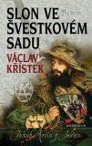 Slon ve švestkovém sadu - Václav Křístek
