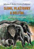 Sloni, vlaštovky a delfíni - Johannes Brakel, ...