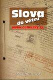 Slova do větru - Bořivoj Čelovský