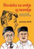 Slovácko sa směje aj nesměje - Jaroslav Petr