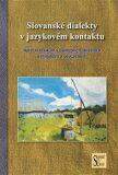 Slovanské dialekty v jazykovém kontaktu - Mirosław  Jankowiak