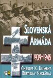 Slovenská armáda 1939-1945 - Charles K. Kliment, ...