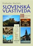 Slovenská vlastiveda III - Drahoslav Machala