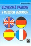 Slovenské frazémy v cudzích jazykoch - Ladislav Trup, Eva Tallová