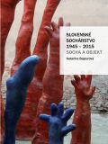 Slovenské sochárstvo 1945–2015: Socha a objekt - Katarína Bajcurová