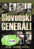 Slovenskí generáli 1939 - 1945 - Martin Lacko,  Peter Jašek, ...