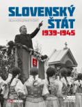 Slovenský štát 1939-1945 - kolektiv autorů