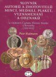 Slovník autorů a zhotovitelů mincí, medailí, plaket, vyznamenání a odznaků - Petr Haimann