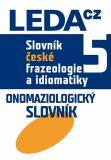 Slovník české frazeologie a idiomatiky 5 - František Čermák