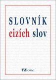 Slovník cizích slov -  kolektiv autorů TZ-one
