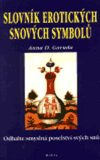 Slovník erotických snových symbolů - Anna D. Garuda