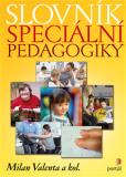 Slovník speciální pedagogiky - Milan Valenta