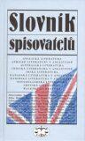 Slovník spisovatelů (anglická literatura) - Zdeněk Stříbrný, ...