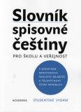 Slovník spisovné češtiny pro školu a veřejnost - studentské vydání - Kolektiv autorů